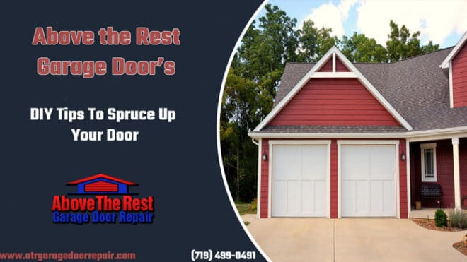 Above the Rest Garage Door's DIY Tips To Spruce Up Your Door