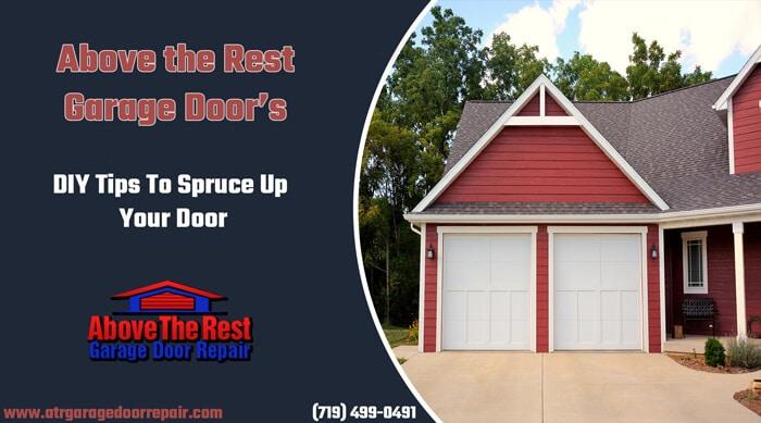 Above the Rest Garage Door's DIY Tips To Spruce Up Your Door