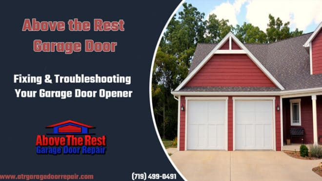 Fixing & Troubleshooting Your Above the Rest Garage Door Opener