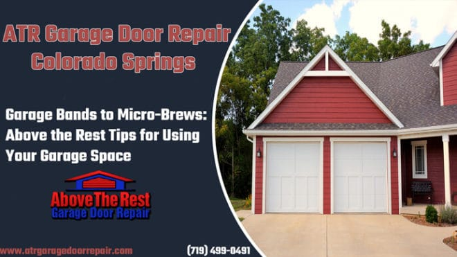 Garage Bands to Micro-Brews: Above the Rest Tips for Using Your Garage Space