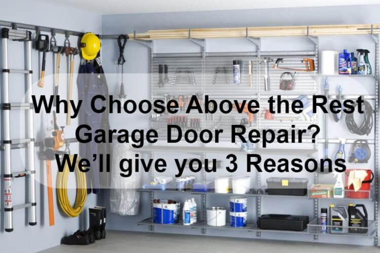 Why Choose Above the Rest Garage Door Repair? We'll give you 3 Reasons