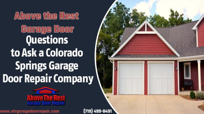 Questions to Ask a Colorado Springs Garage Door Repair Company