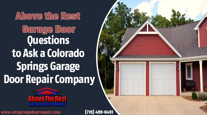 Questions to Ask a Colorado Springs Garage Door Repair Company