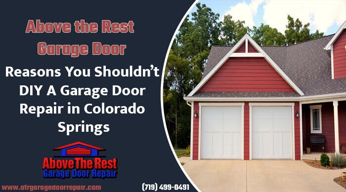 Reasons You Shouldn't DIY A Garage Door Repair in Colorado Springs