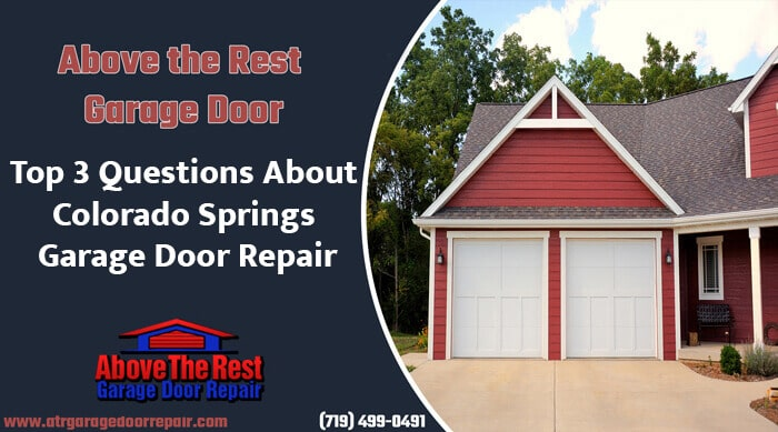 Top 3 Questions About Colorado Springs Garage Door Repair